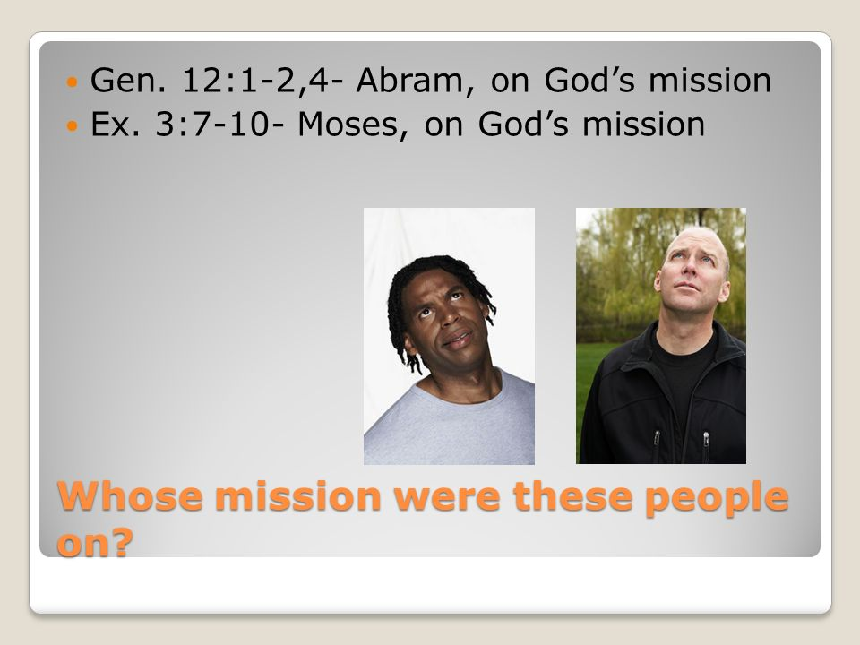 Whose mission were these people on