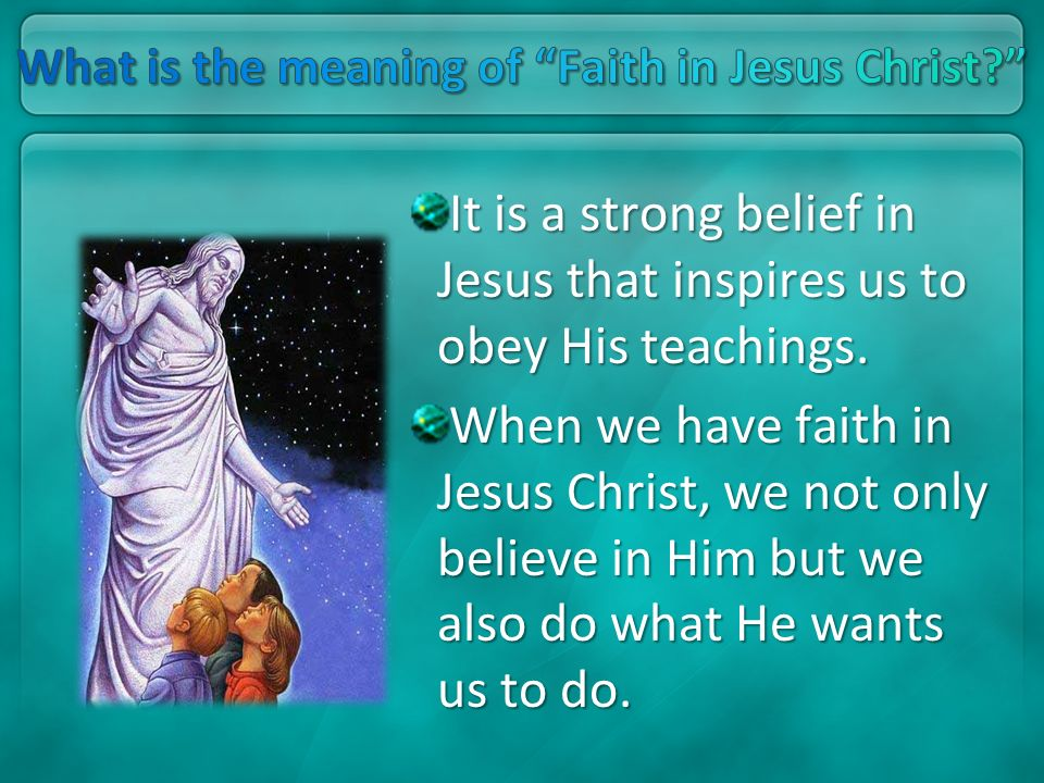 What is the meaning of Faith in Jesus Christ
