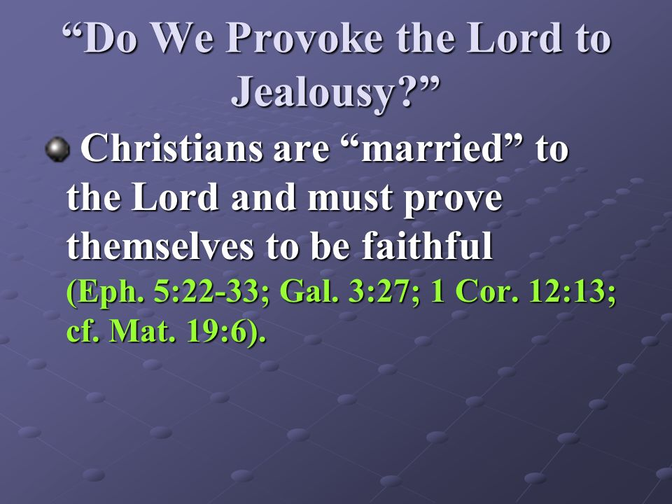 Do We Provoke the Lord to Jealousy