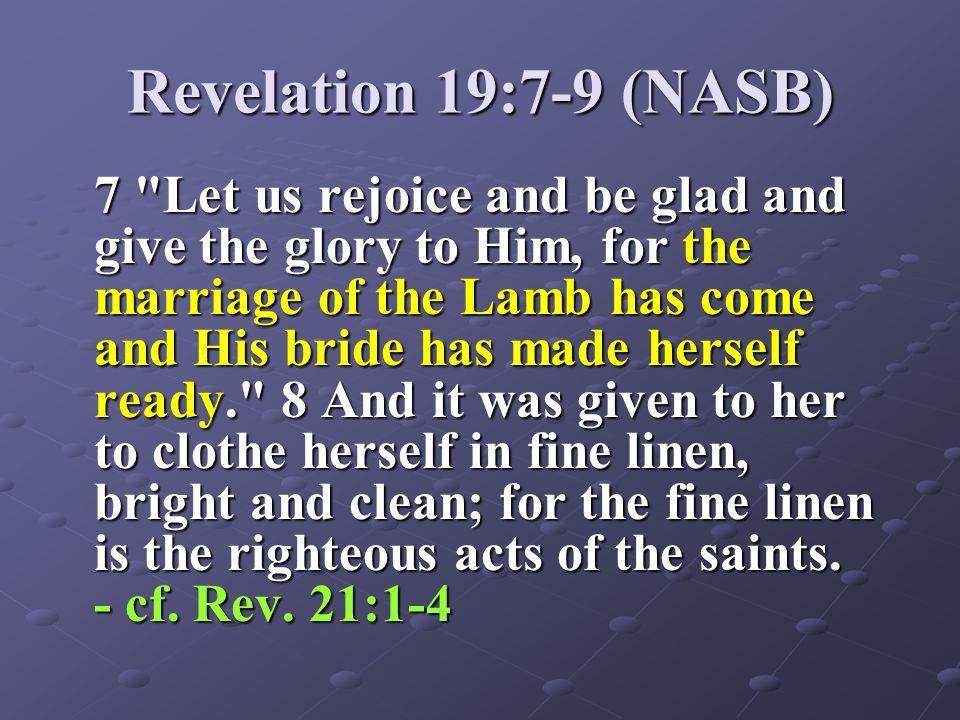 Revelation 19:7-9 (NASB)