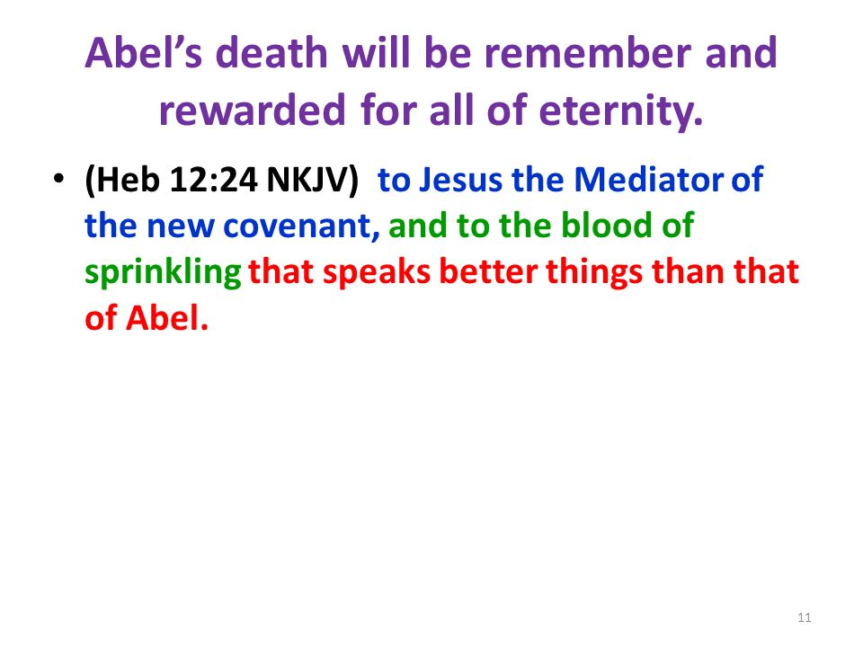 Abel's death will be remember and rewarded for all of eternity.