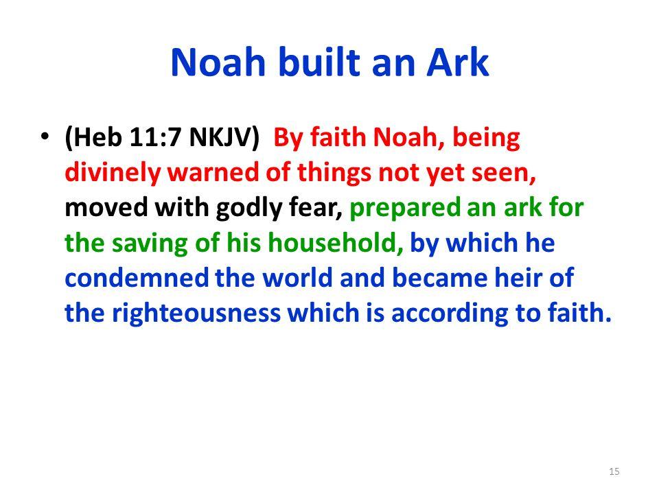 Noah built an Ark