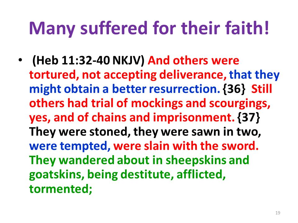 Many suffered for their faith!