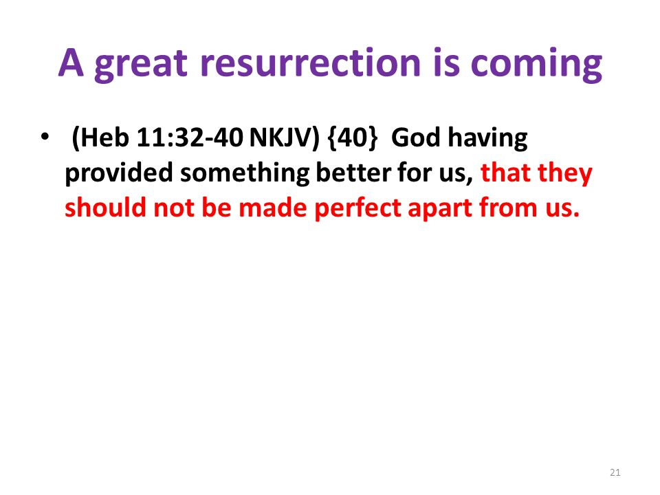 A great resurrection is coming