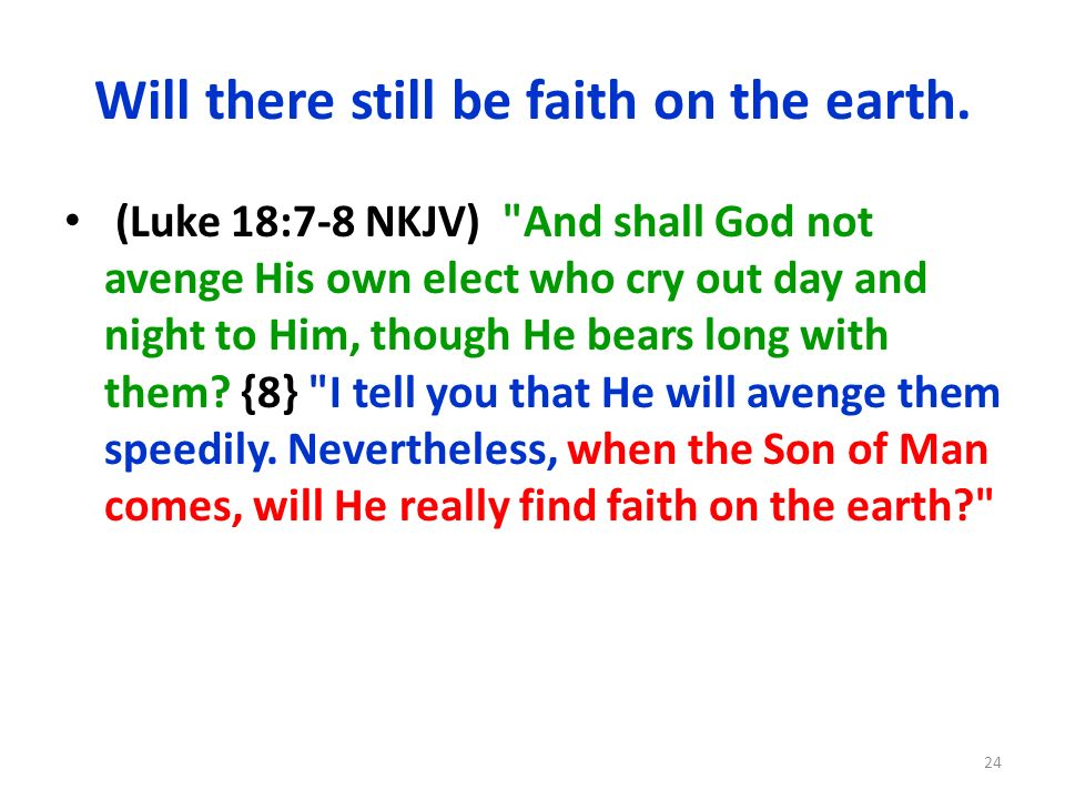 Will there still be faith on the earth.