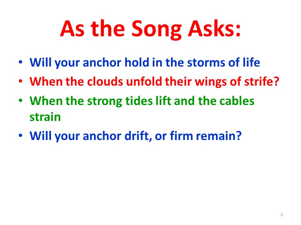 As the Song Asks: Will your anchor hold in the storms of life