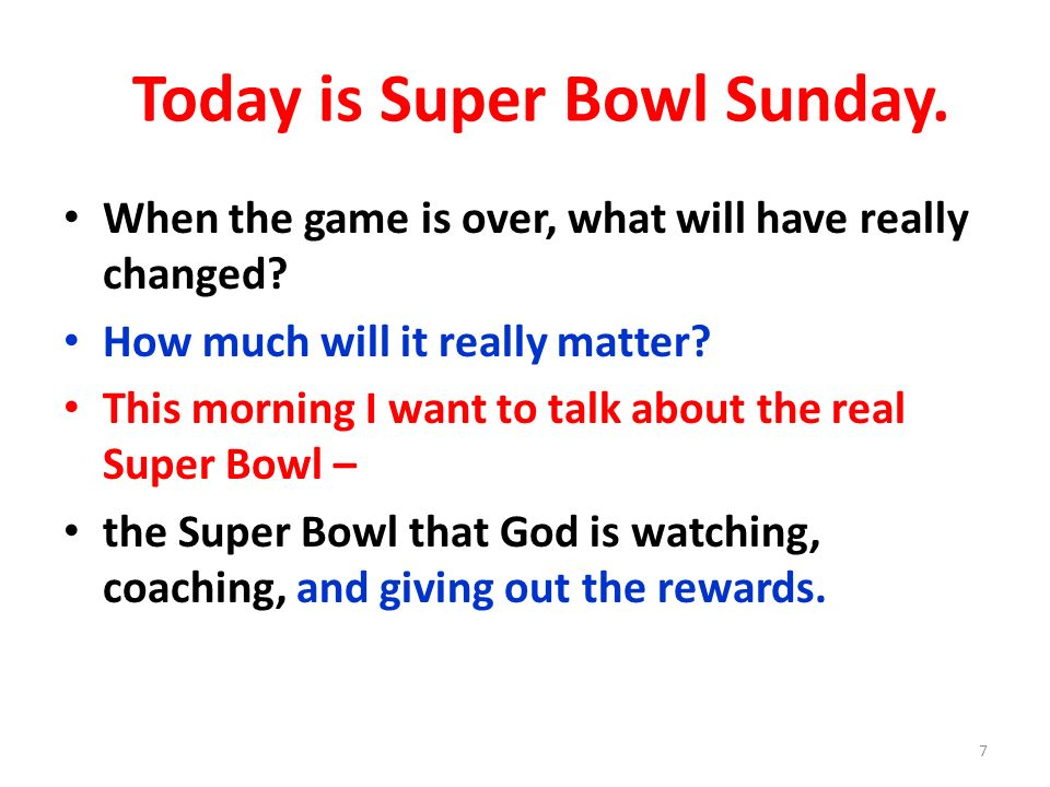 Today is Super Bowl Sunday.