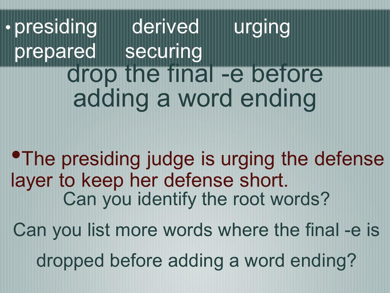 presiding derived urging prepared securing