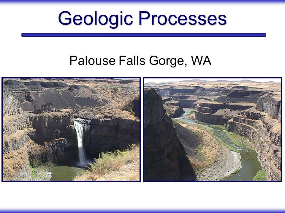 Geologic Processes Palouse Falls Gorge, WA