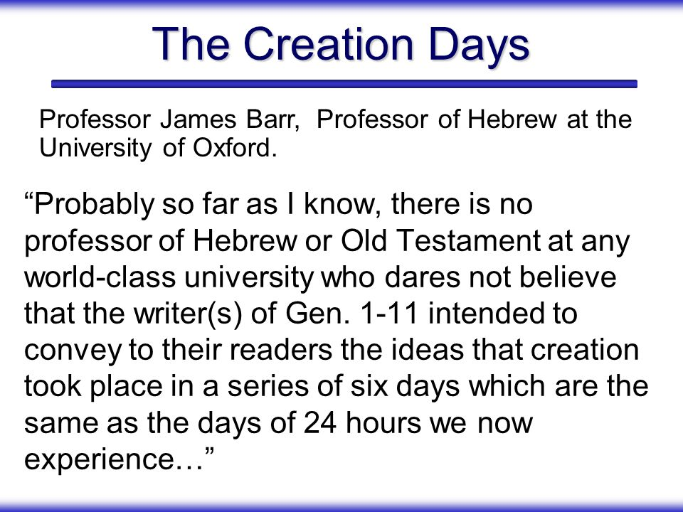 The Creation DaysProfessor James Barr, Professor of Hebrew at the University of Oxford.