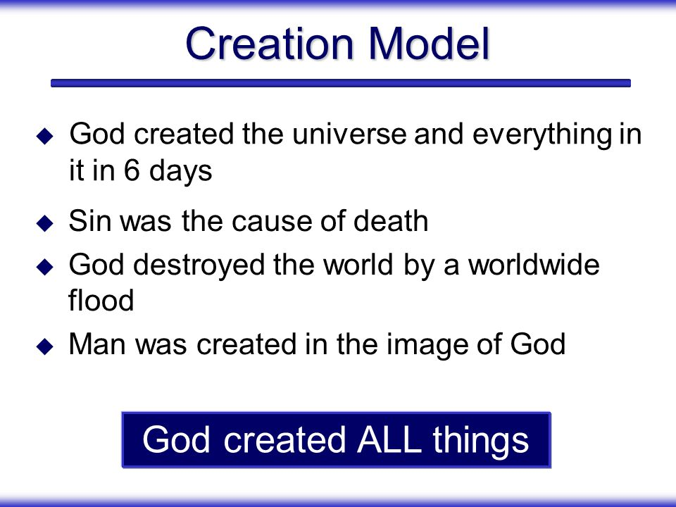 Creation Model God created ALL things
