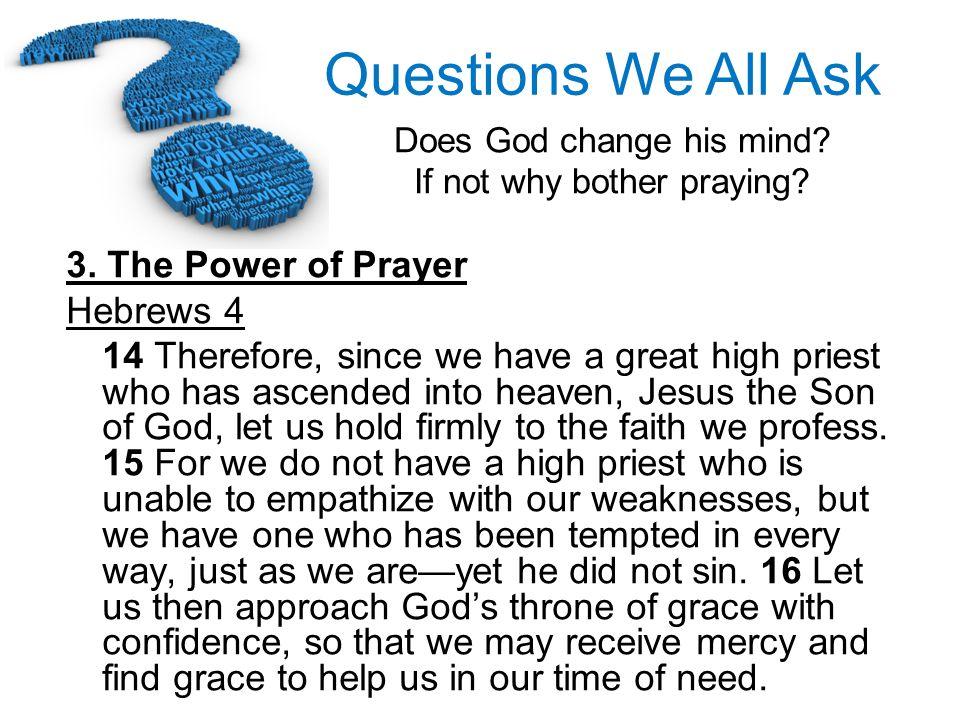 3. The Power of Prayer Hebrews 4.
