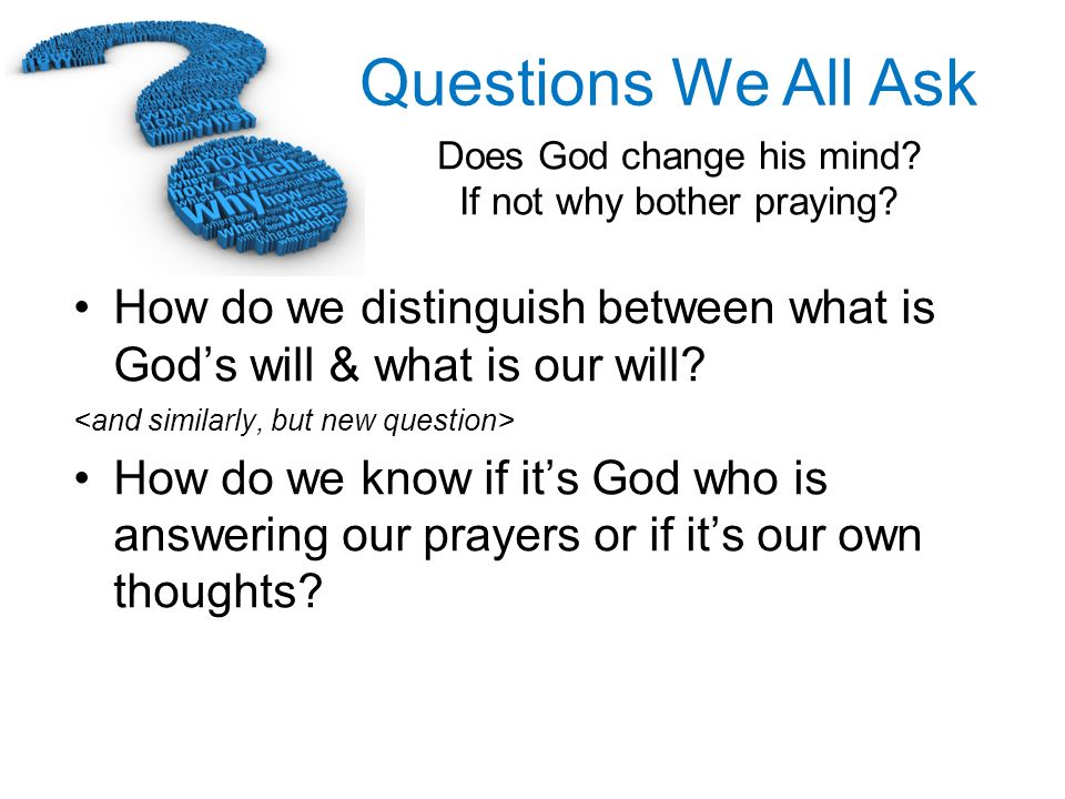 How do we distinguish between what is God's will & what is our will