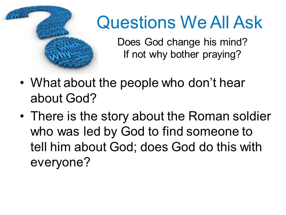 What about the people who don't hear about God