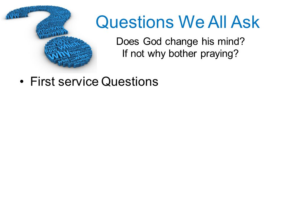 First service Questions