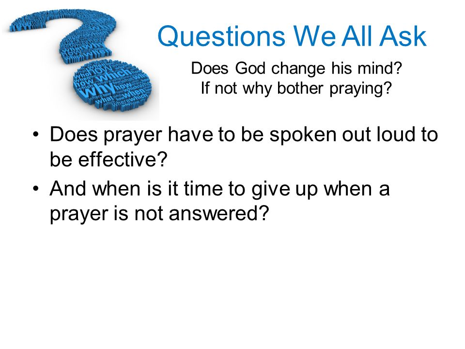 Does prayer have to be spoken out loud to be effective