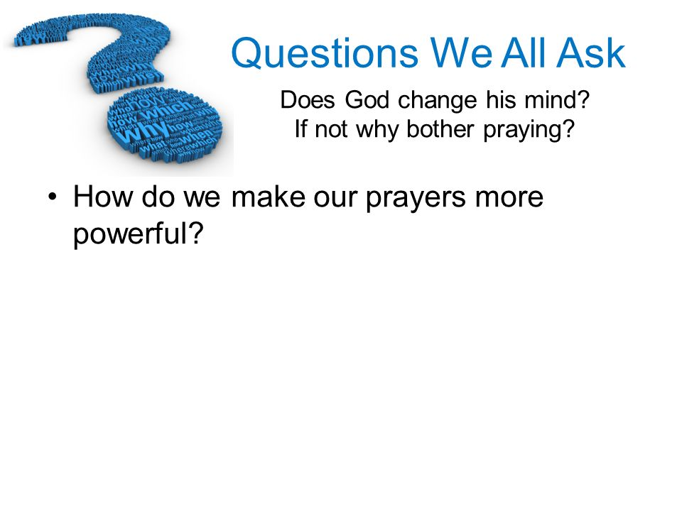How do we make our prayers more powerful