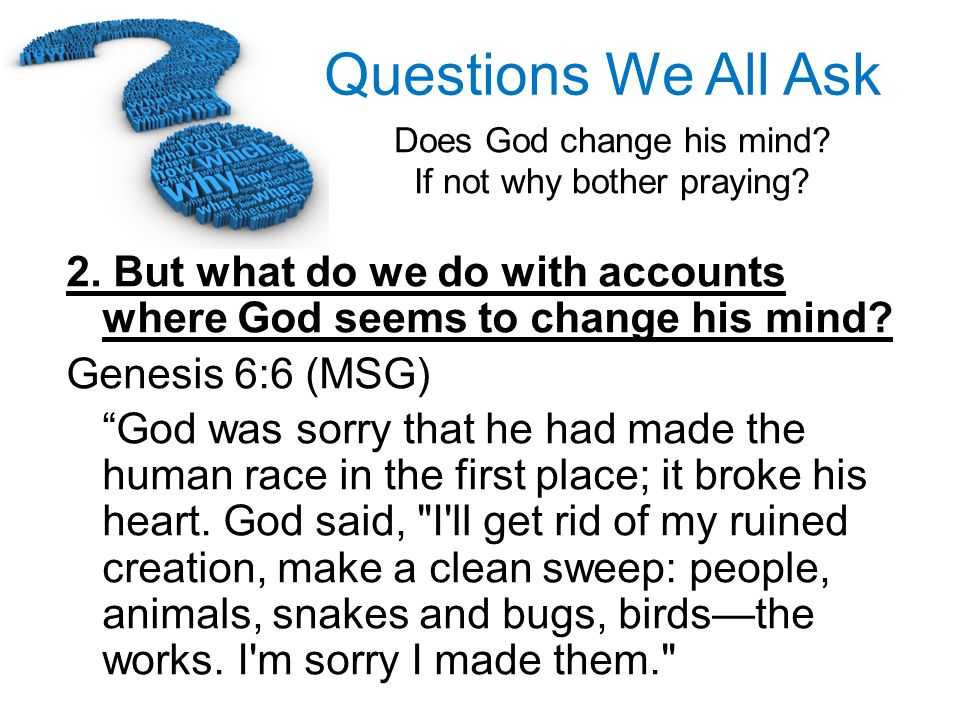 2. But what do we do with accounts where God seems to change his mind