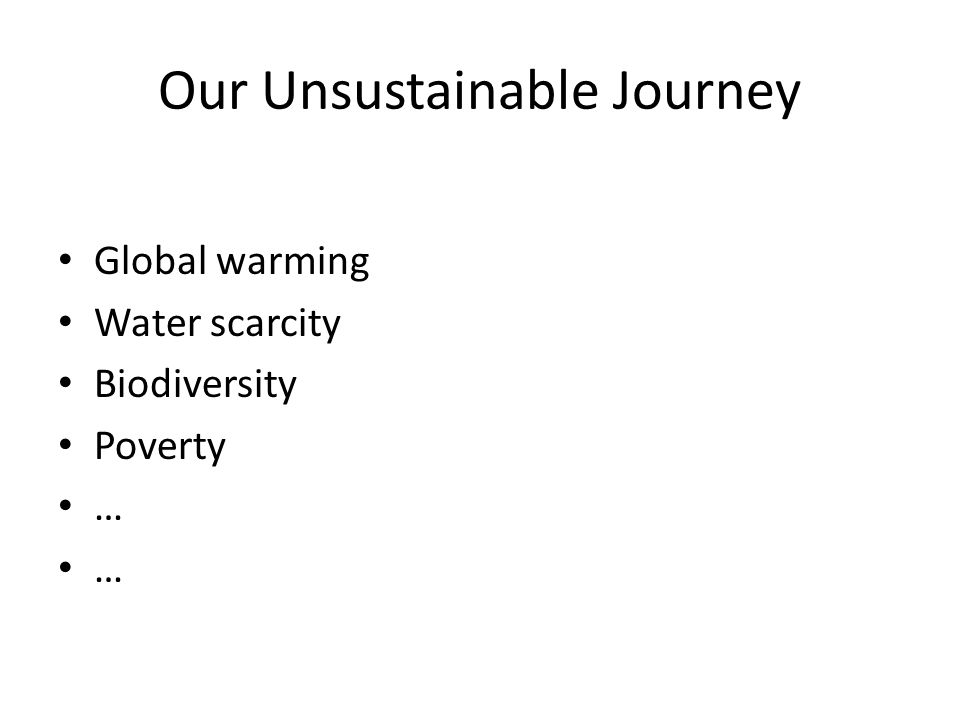 Our Unsustainable Journey