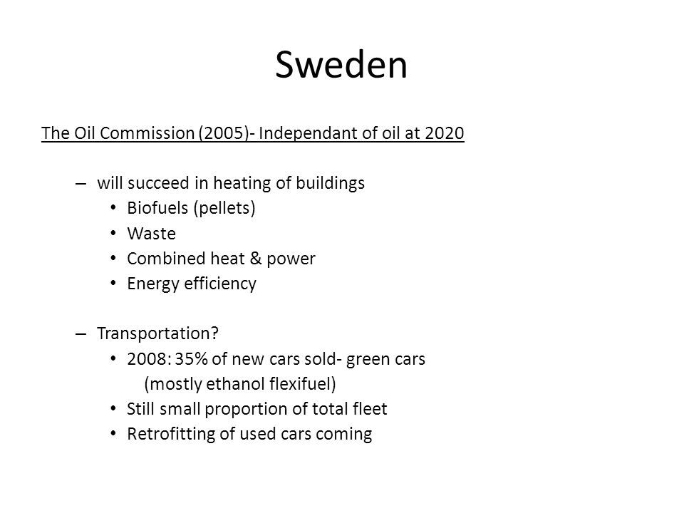 Sweden The Oil Commission (2005)- Independant of oil at 2020