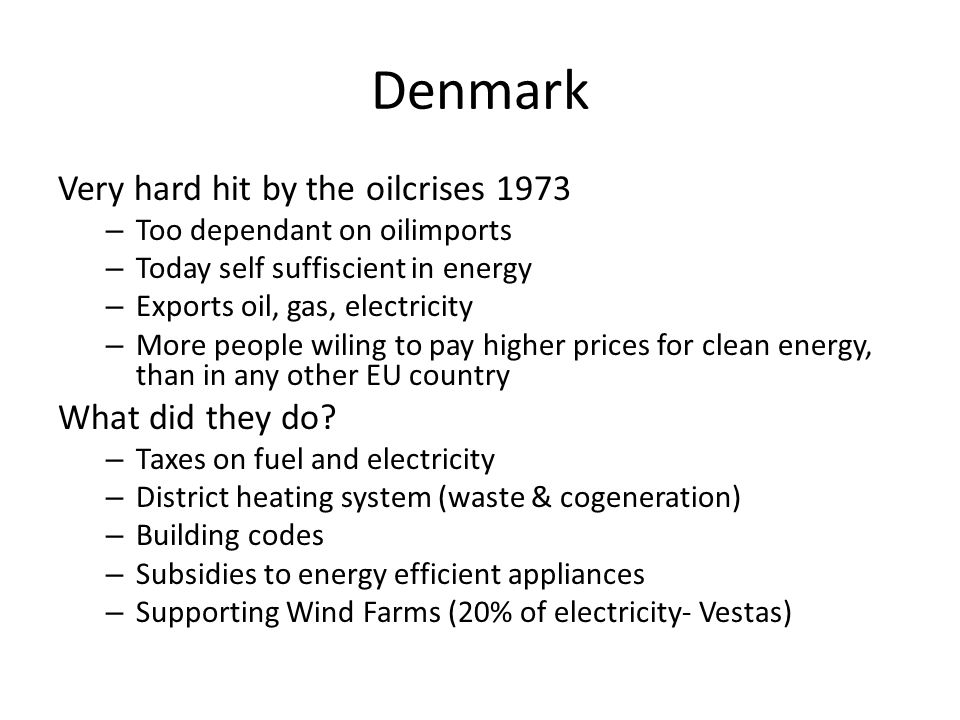 Denmark Very hard hit by the oilcrises 1973 What did they do