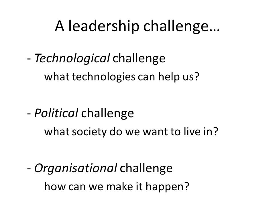 A leadership challenge…