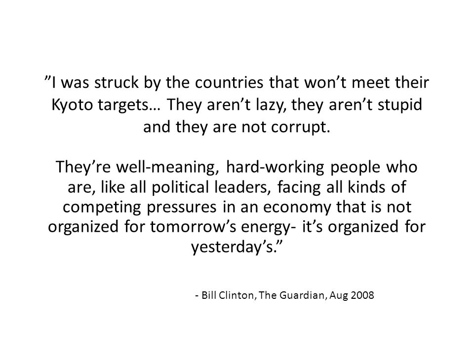 - Bill Clinton, The Guardian, Aug 2008