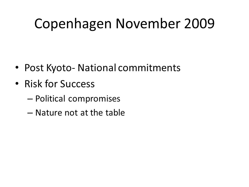 Copenhagen November 2009 Post Kyoto- National commitments