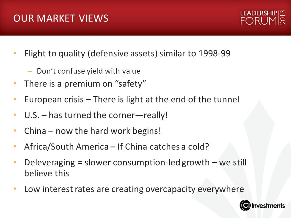 OUR MARKET VIEWS Flight to quality (defensive assets) similar to 1998-99. Don't confuse yield with value.