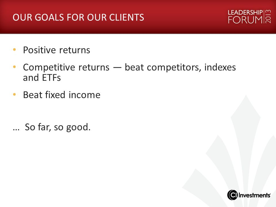OUR GOALS FOR OUR CLIENTS