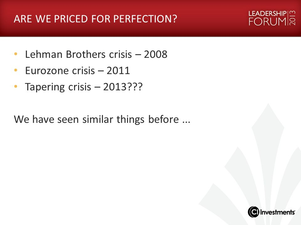 ARE WE PRICED FOR PERFECTION