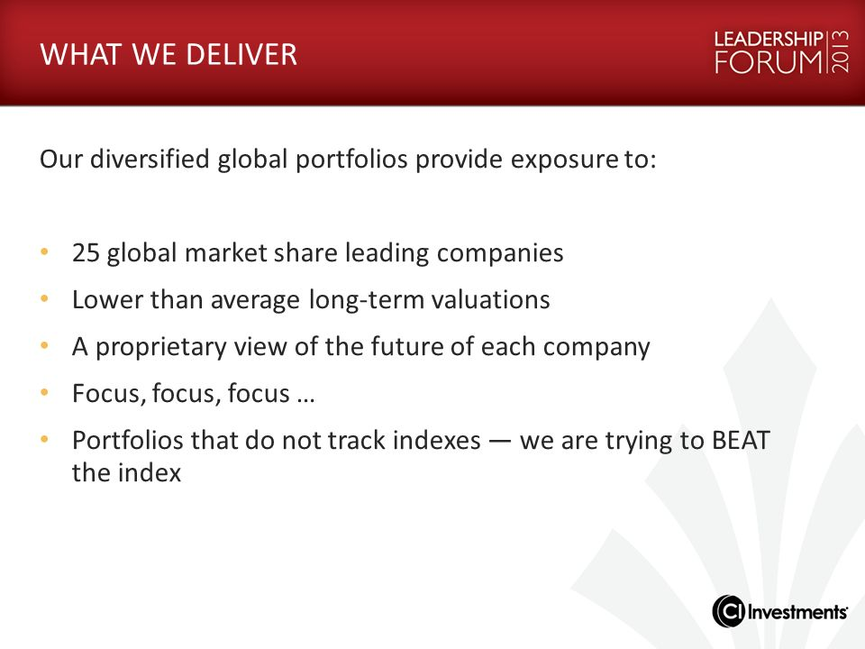 WHAT WE DELIVER Our diversified global portfolios provide exposure to: