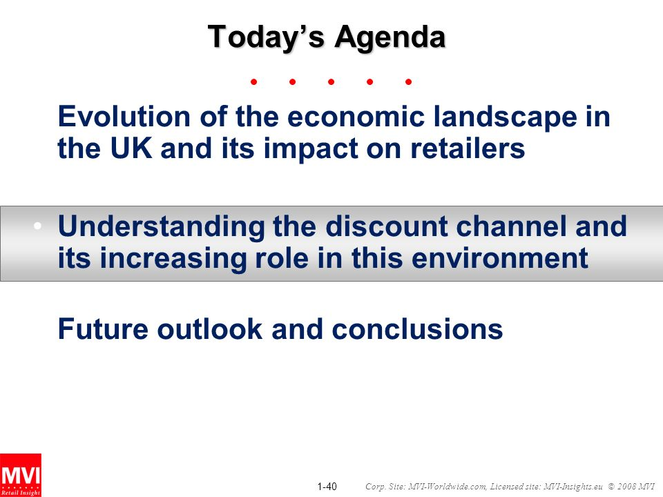 Today's Agenda Evolution of the economic landscape in the UK and its impact on retailers.
