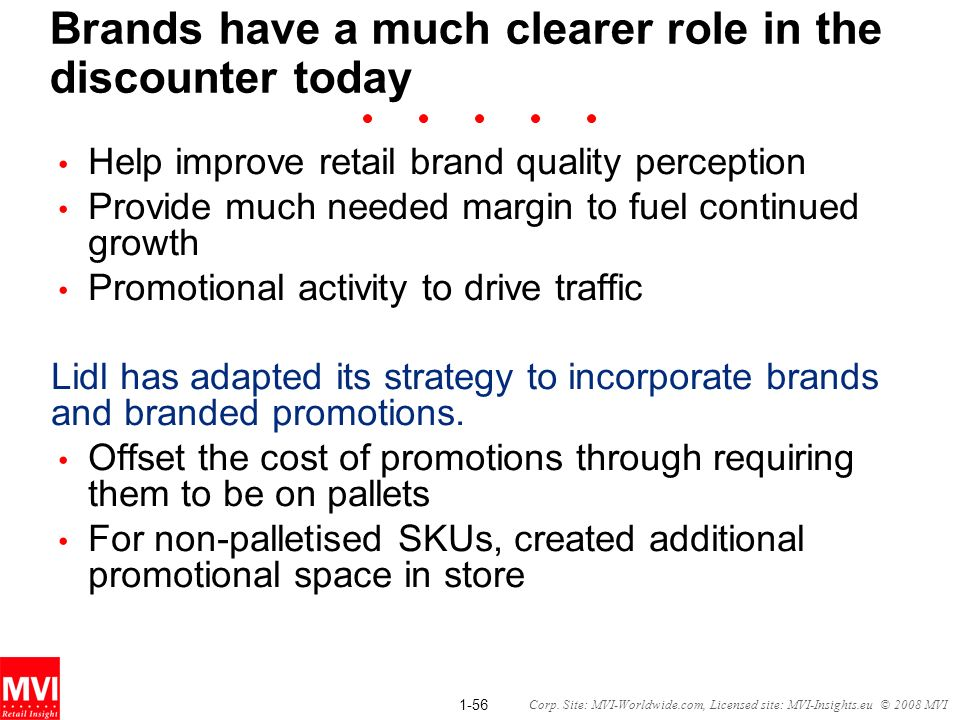 Brands have a much clearer role in the discounter today