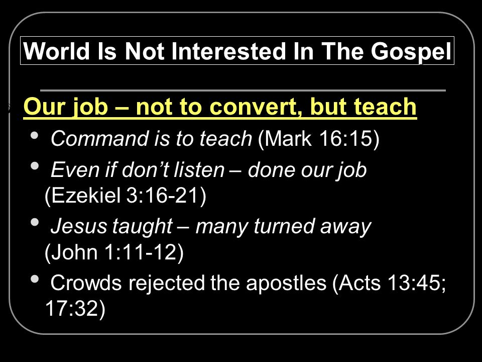 World Is Not Interested In The Gospel