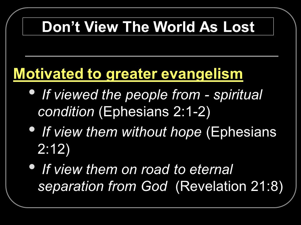 Don't View The World As Lost