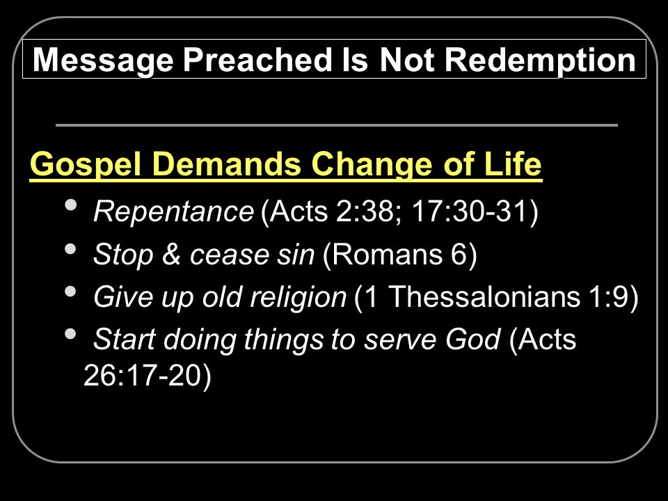 Message Preached Is Not Redemption