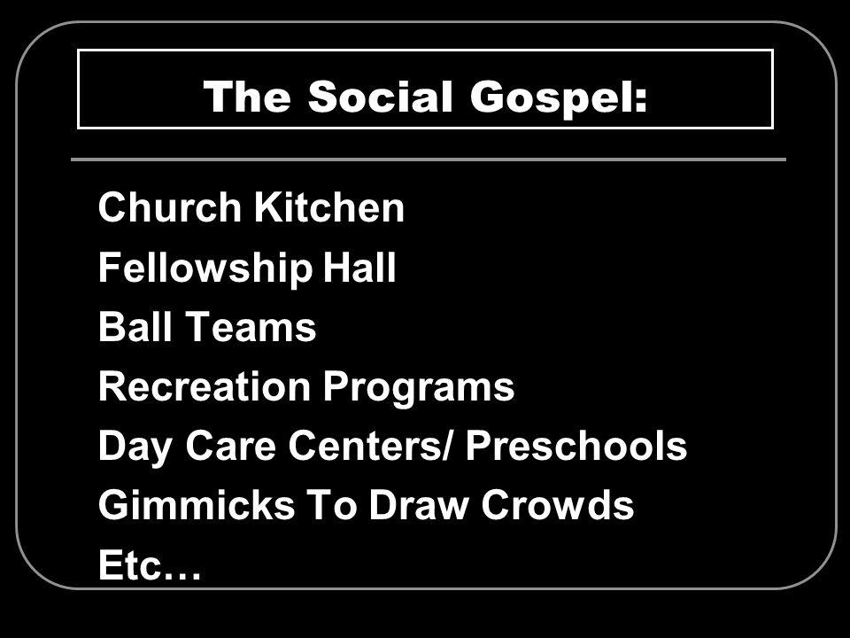 The Social Gospel: Church Kitchen Fellowship Hall Ball Teams