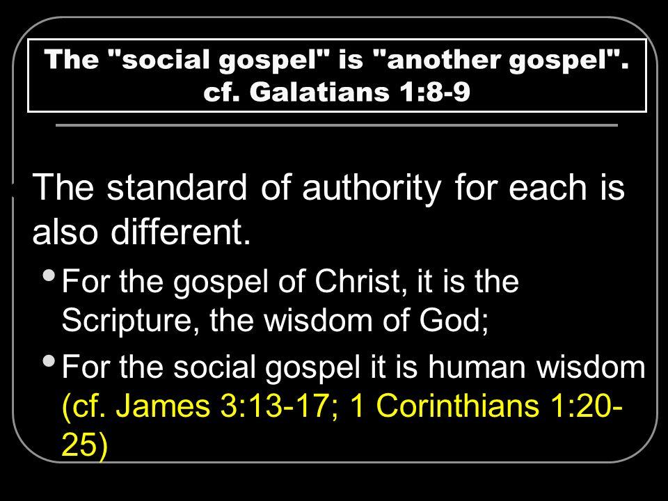 The social gospel is another gospel . cf. Galatians 1:8-9