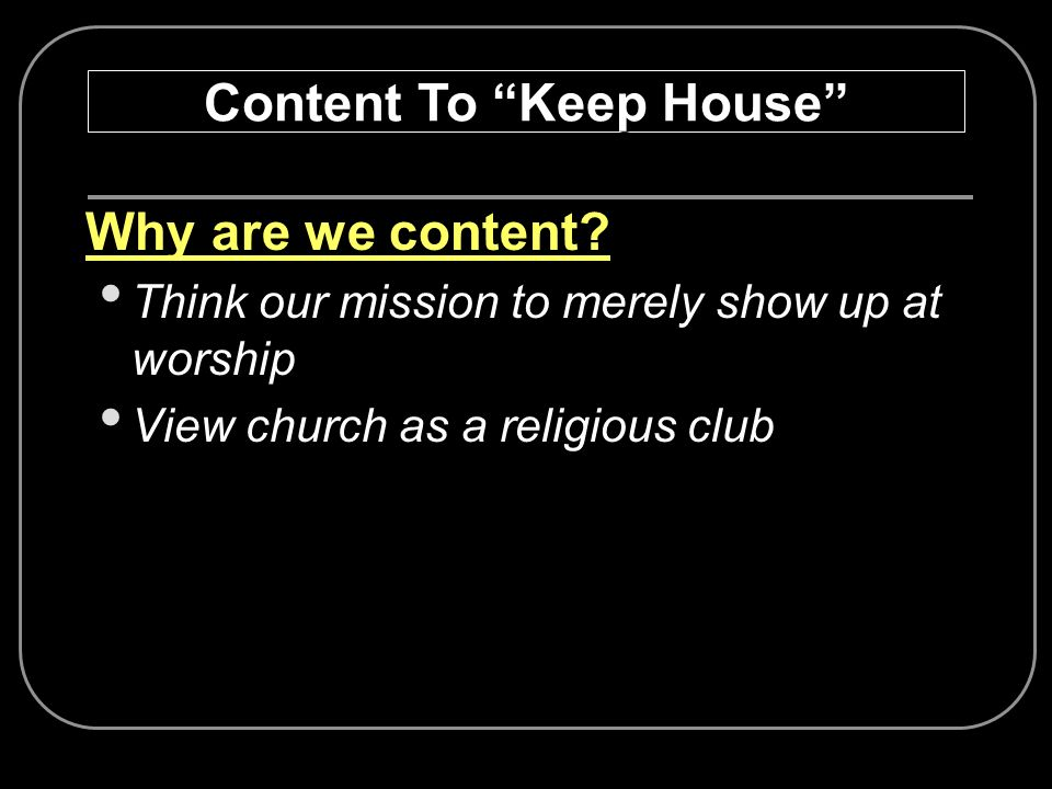 Content To Keep House
