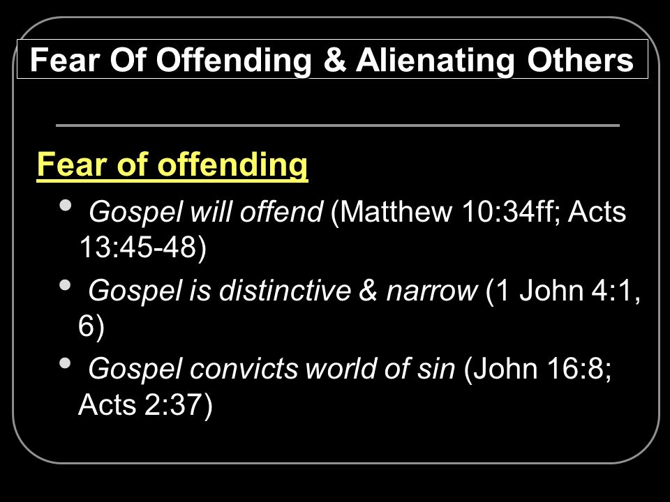 Fear Of Offending & Alienating Others
