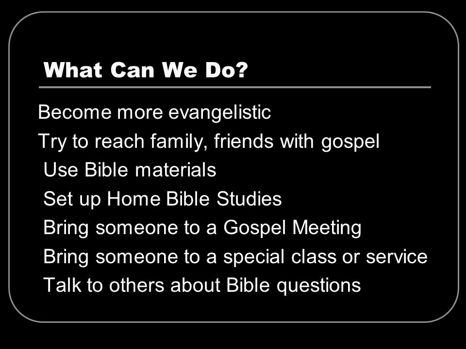 What Can We Do Become more evangelistic