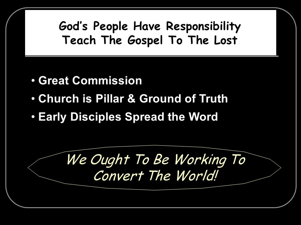 God's People Have Responsibility Teach The Gospel To The Lost