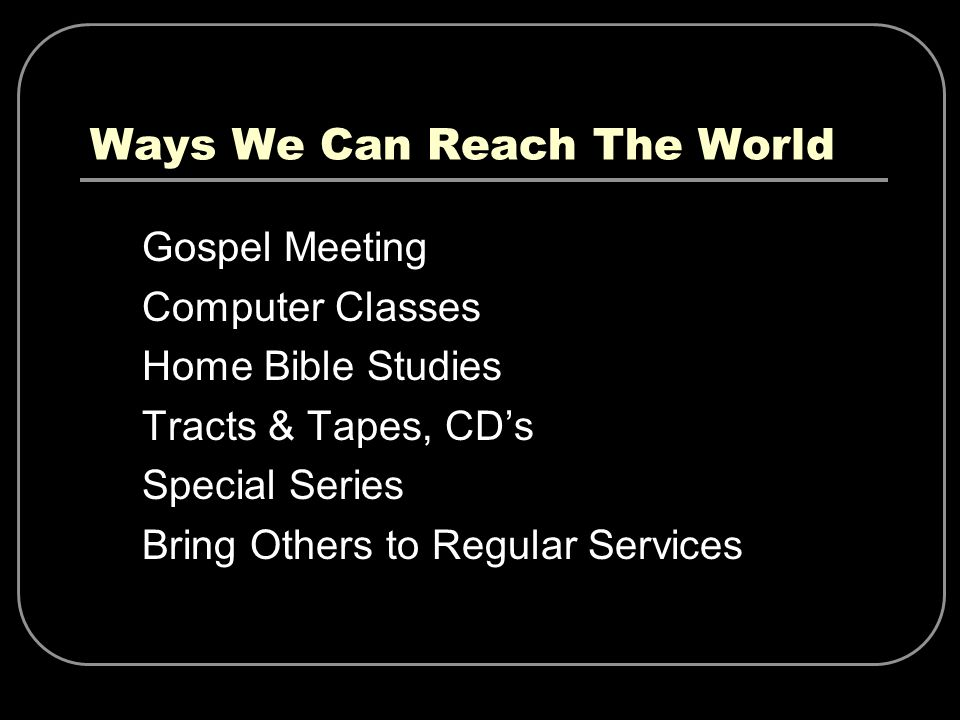 Ways We Can Reach The World