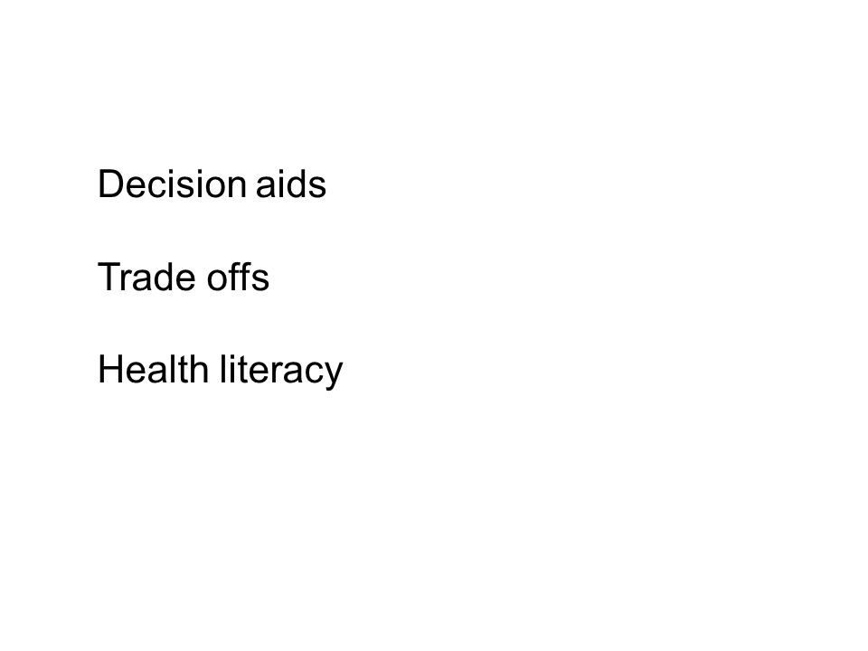 Decision aids Trade offs Health literacy