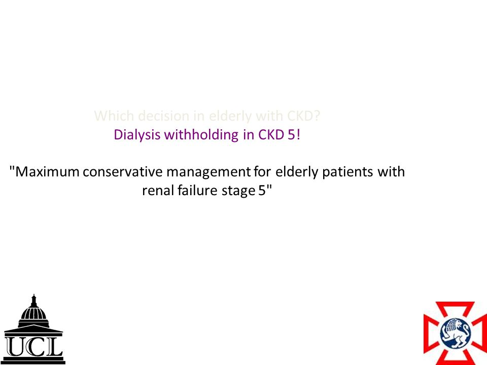 Which decision in elderly with CKD. Dialysis withholding in CKD 5