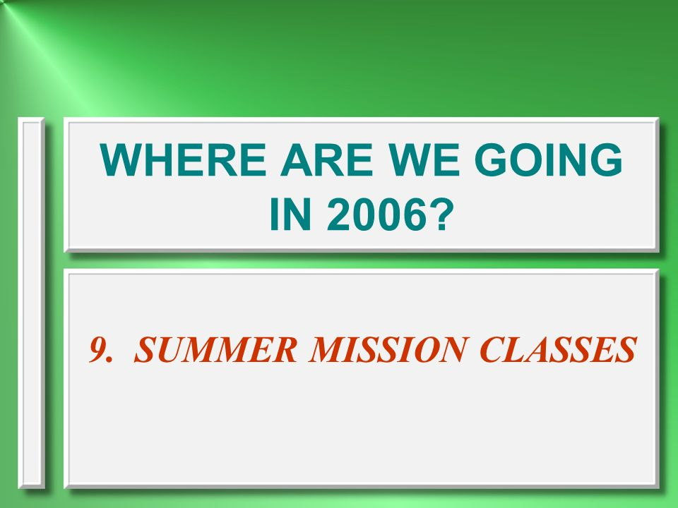 9. SUMMER MISSION CLASSES