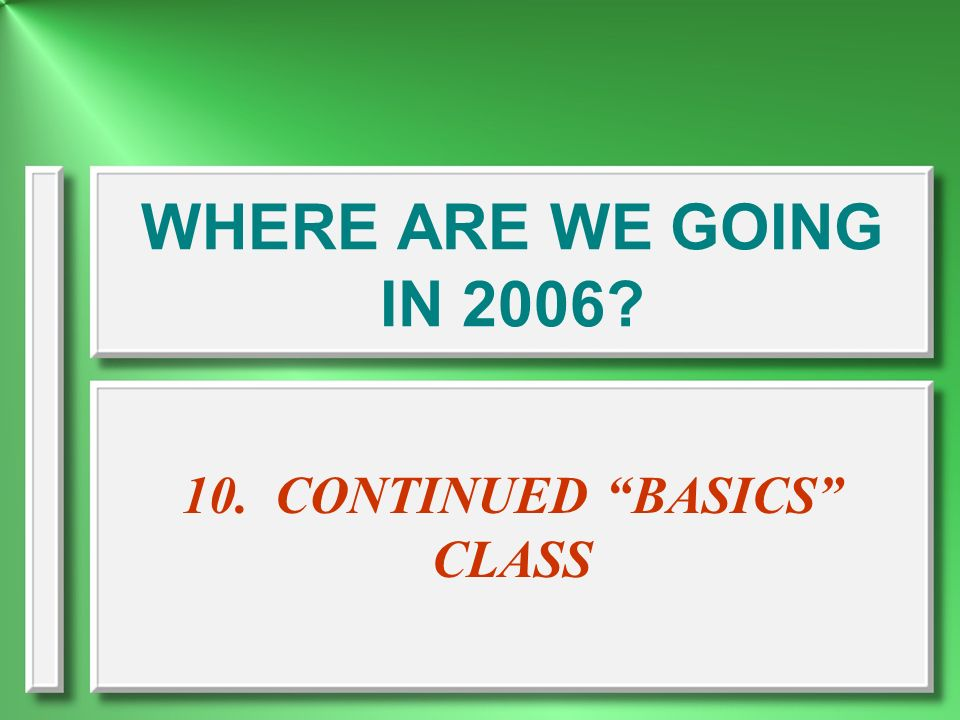 10. CONTINUED BASICS CLASS