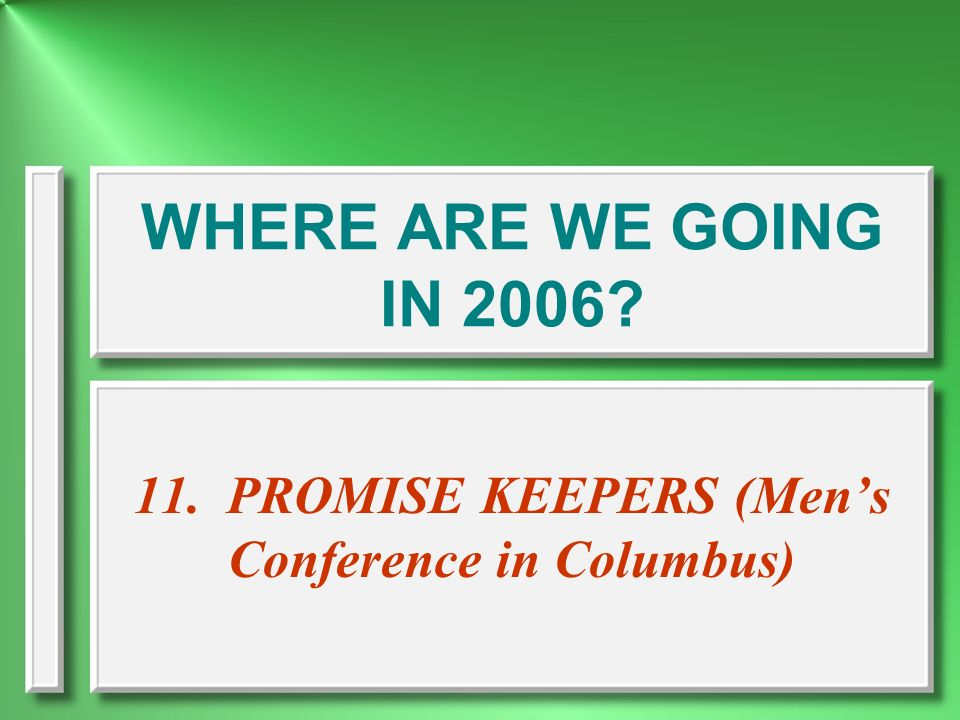 11. PROMISE KEEPERS (Men's Conference in Columbus)