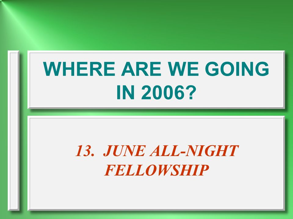 13. JUNE ALL-NIGHT FELLOWSHIP